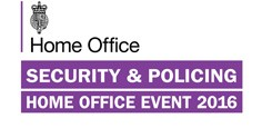 Home Office Security and Policing Event 2016